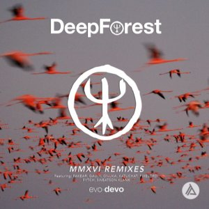 DEEP FOREST releases MMXVI remixes