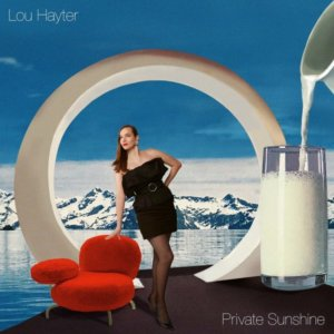 Lou Hayter's homage to the '80s with Private Sunshine stands as a credible time capsule